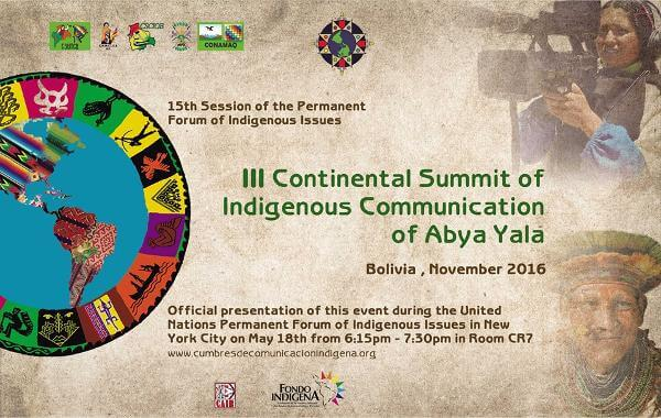 , III Continental Summit of Indigenous Communication of Abya Yala to be presented at UNPFII 2016